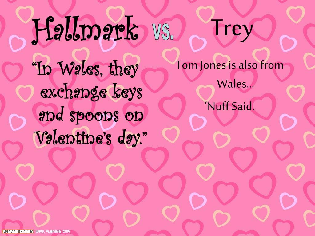 """In Wales, they exchange keys and spoons on Valentine's day."""