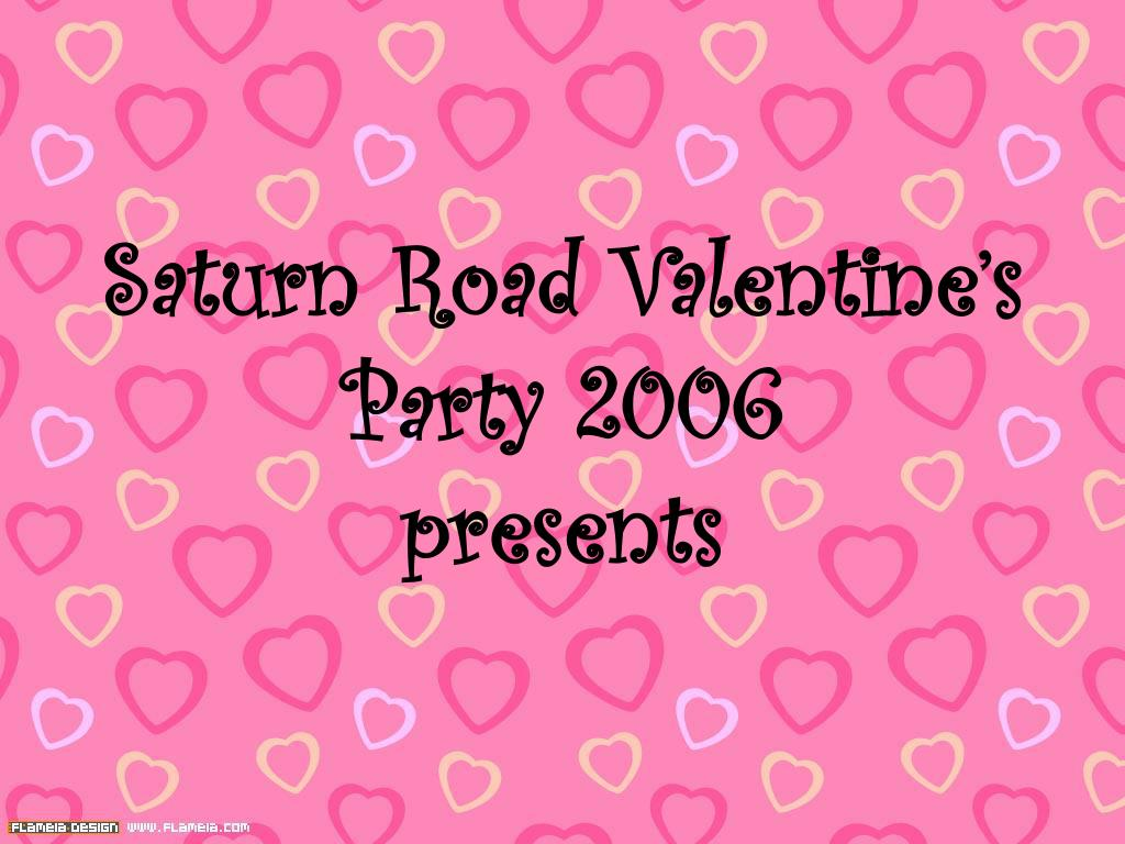 Saturn Road Valentine's Party 2006