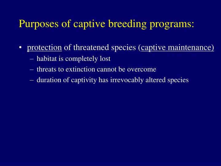 Purposes of captive breeding programs