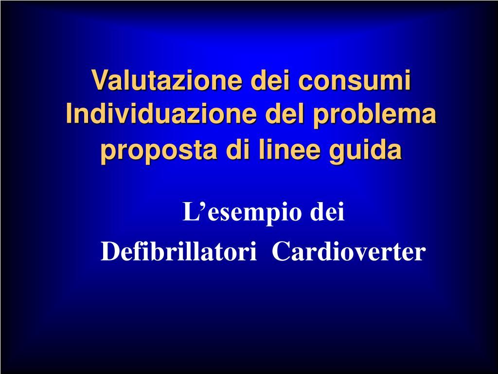 Valutazione dei consumi Individuazione del problema