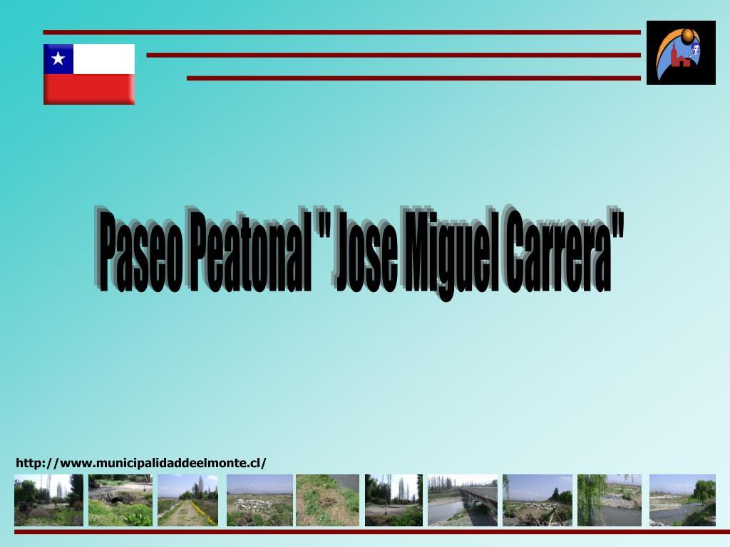 "Paseo Peatonal "" Jose Miguel Carrera"""