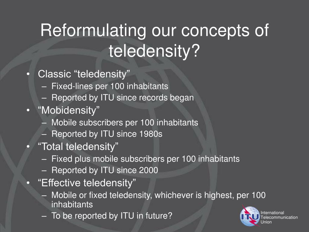 Reformulating our concepts of teledensity?