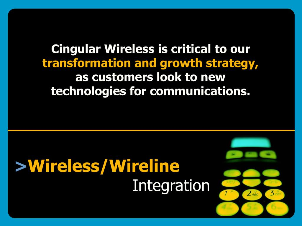 Cingular Wireless is critical to our