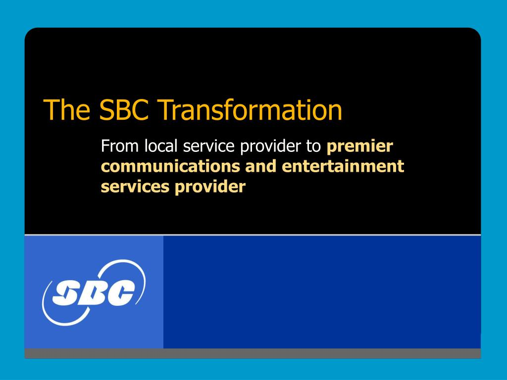 The SBC Transformation