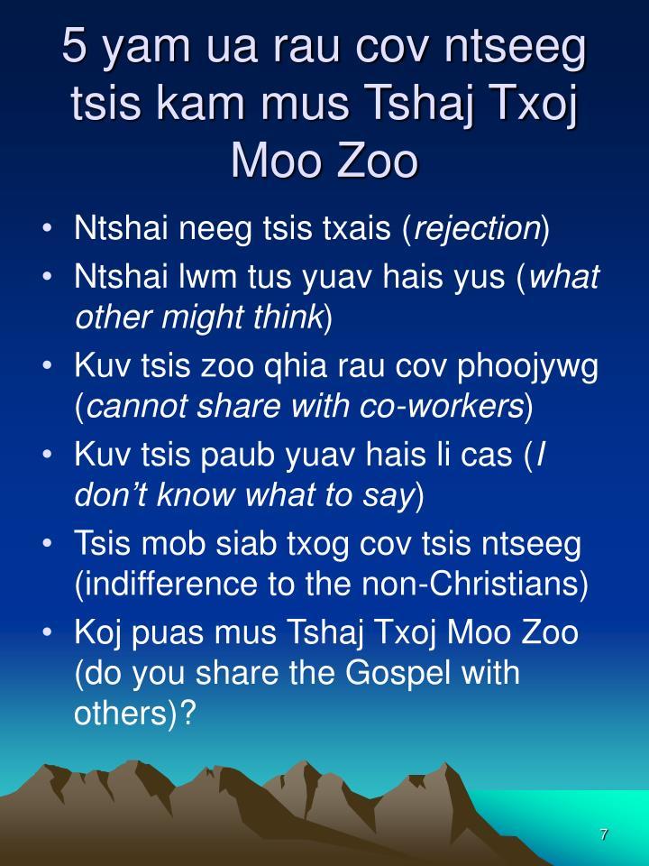 5 yam ua rau cov ntseeg tsis kam mus Tshaj Txoj Moo Zoo