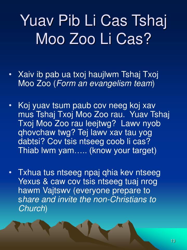 Yuav Pib Li Cas Tshaj Moo Zoo Li Cas?