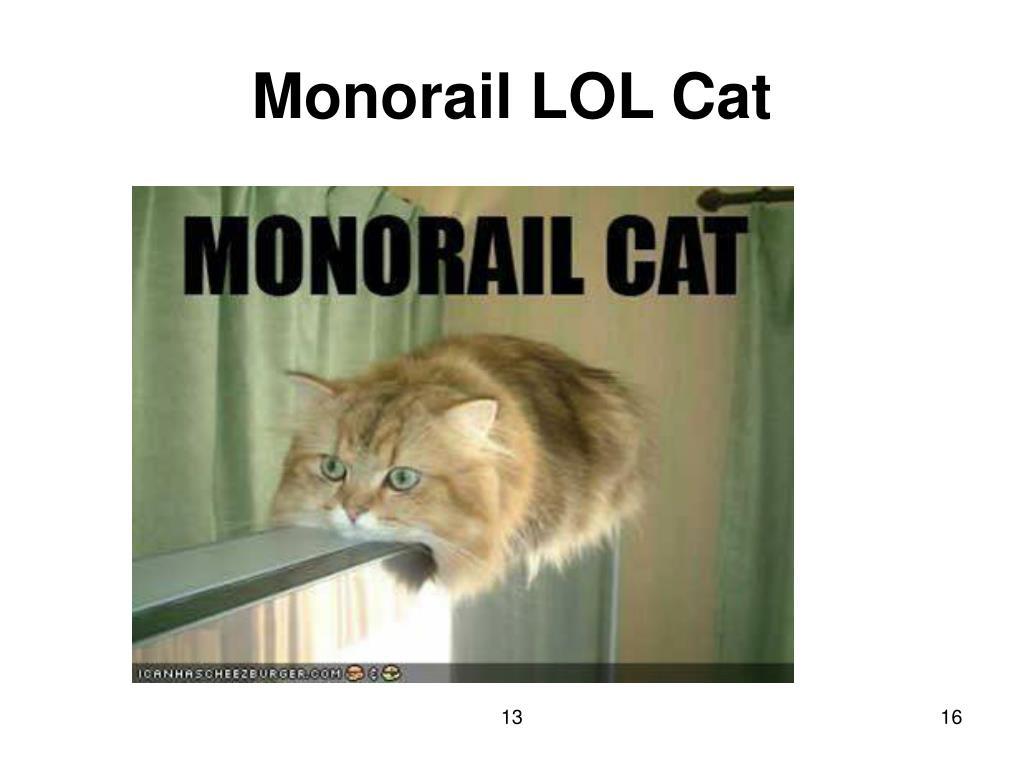 Monorail LOL Cat