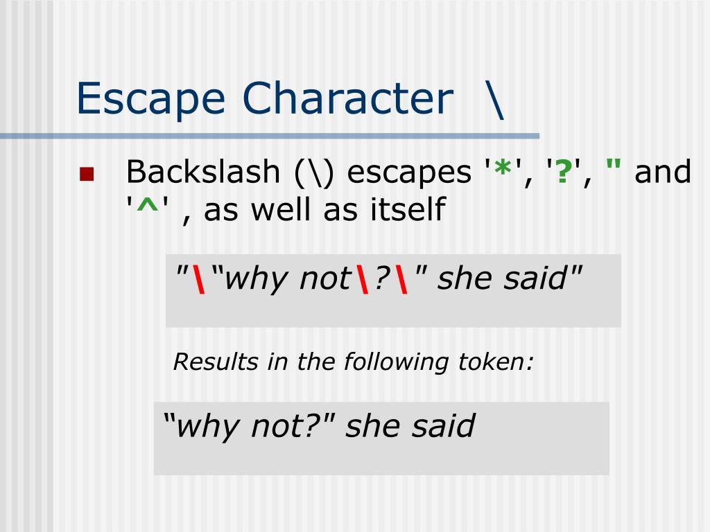 Escape Character  \
