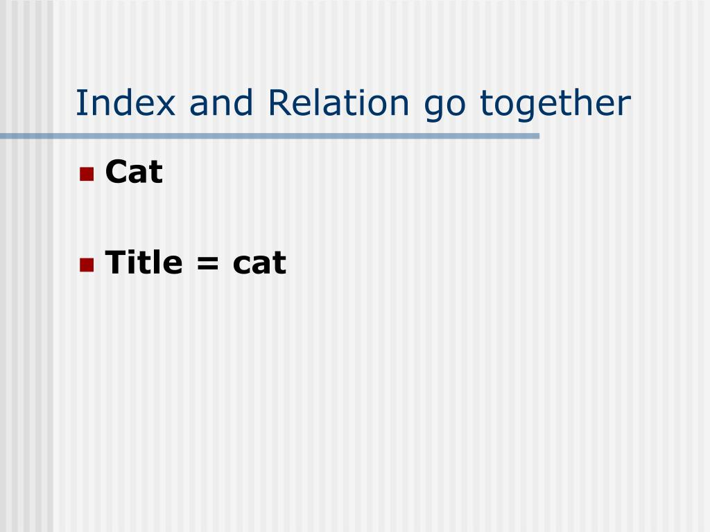 Index and Relation go together