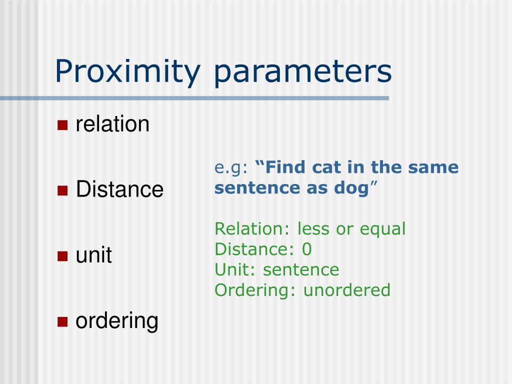 Proximity parameters