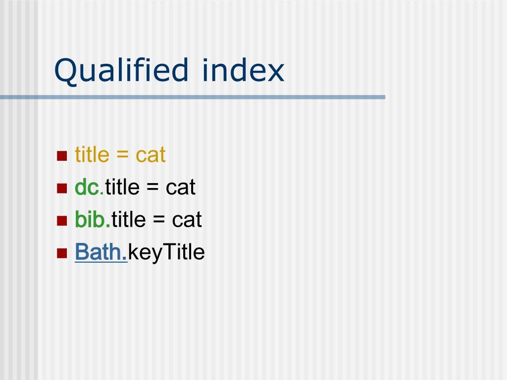 Qualified index