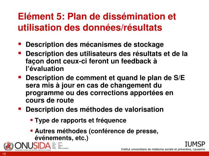 Elément 5: Plan de dissémination et utilisation des données/résultats