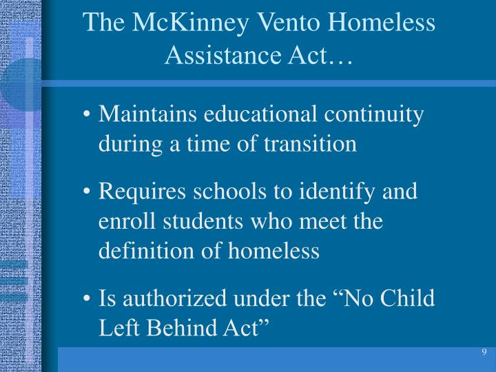 The McKinney Vento Homeless Assistance Act…