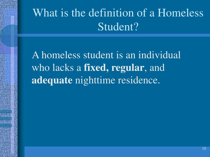 What is the definition of a Homeless Student?