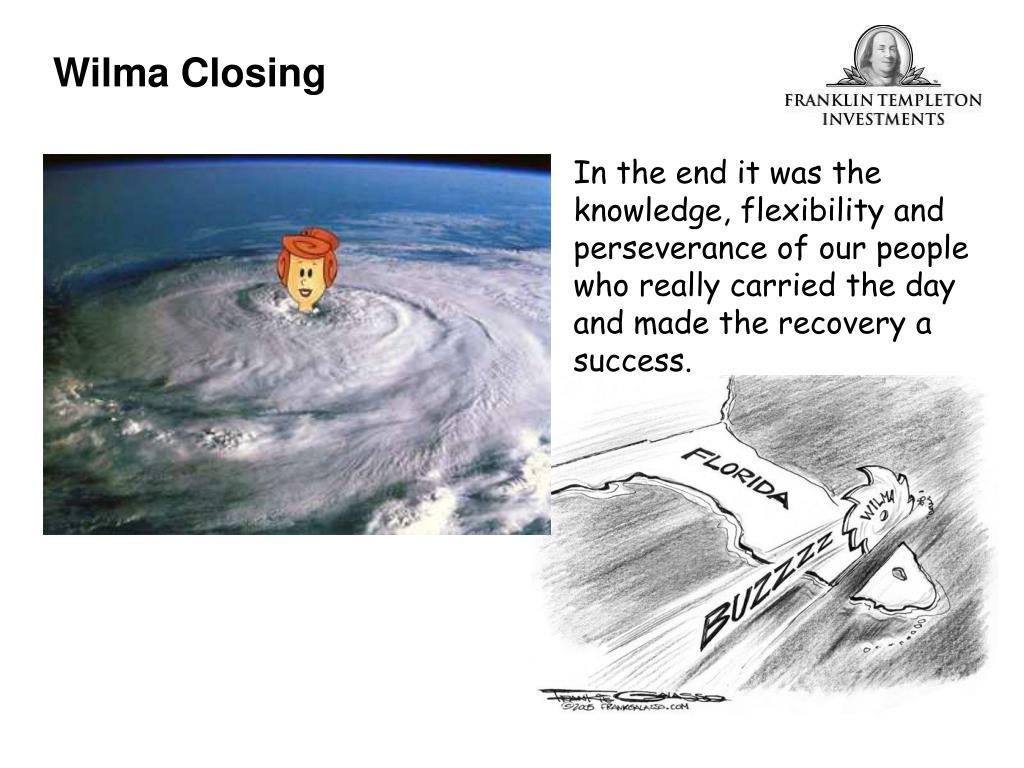Wilma Closing