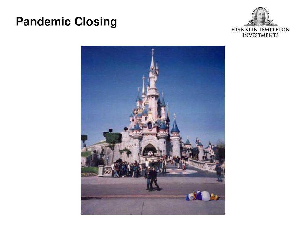 Pandemic Closing