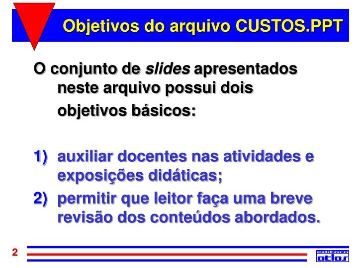 Objetivos do arquivo CUSTOS.PPT