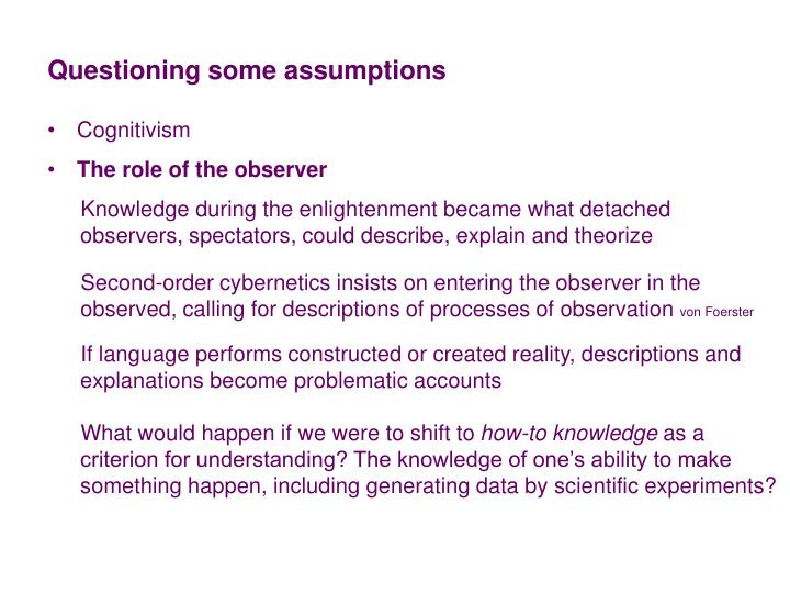 Questioning some assumptions