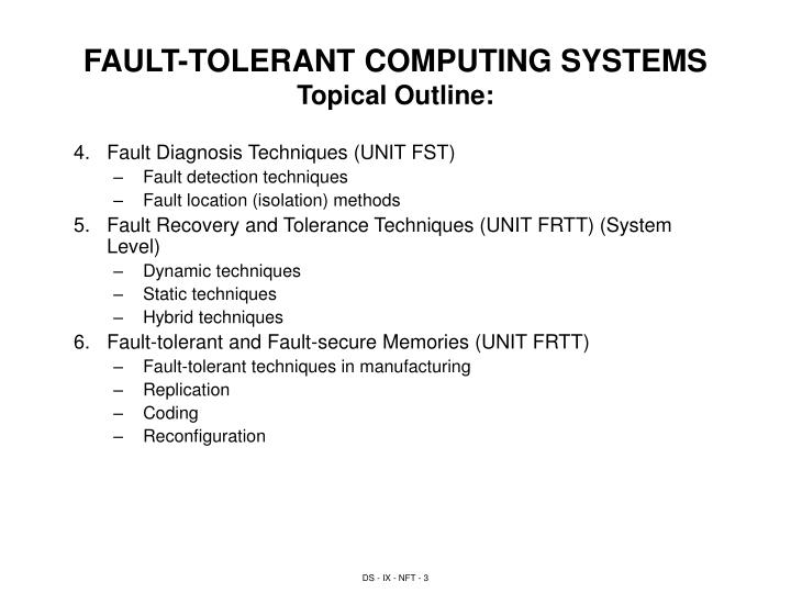 Fault tolerant computing systems topical outline3