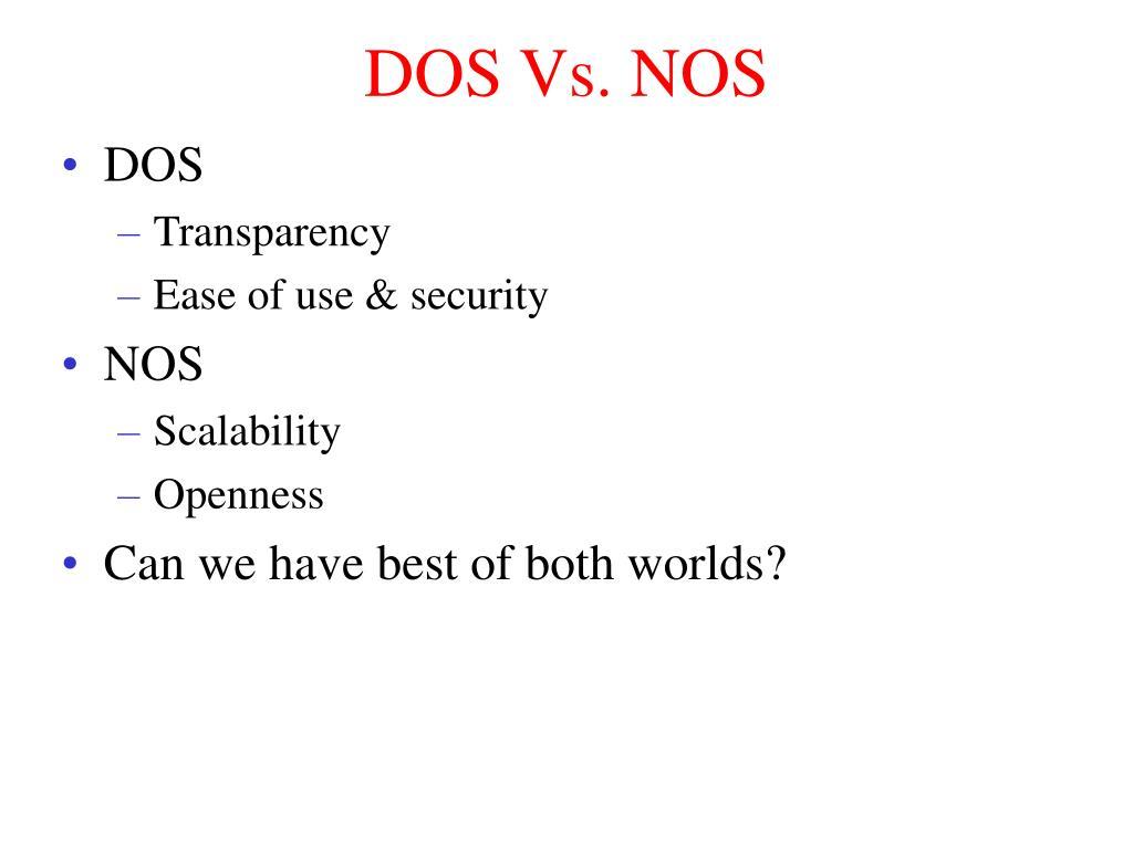 DOS Vs. NOS