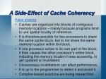 a side effect of cache coherency