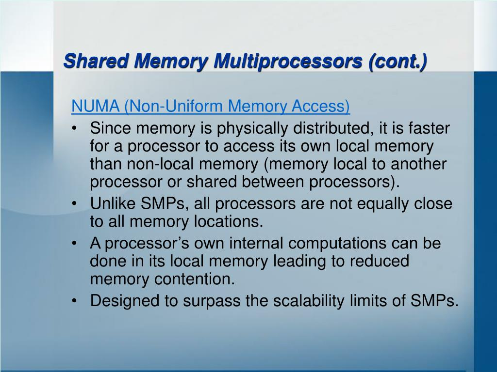Shared Memory Multiprocessors (cont.)