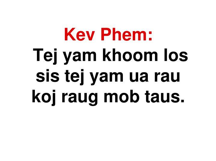 Kev Phem: