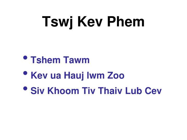 Tswj Kev Phem