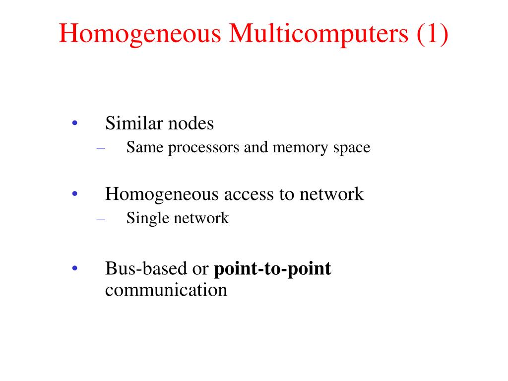 Homogeneous Multicomputers (1)