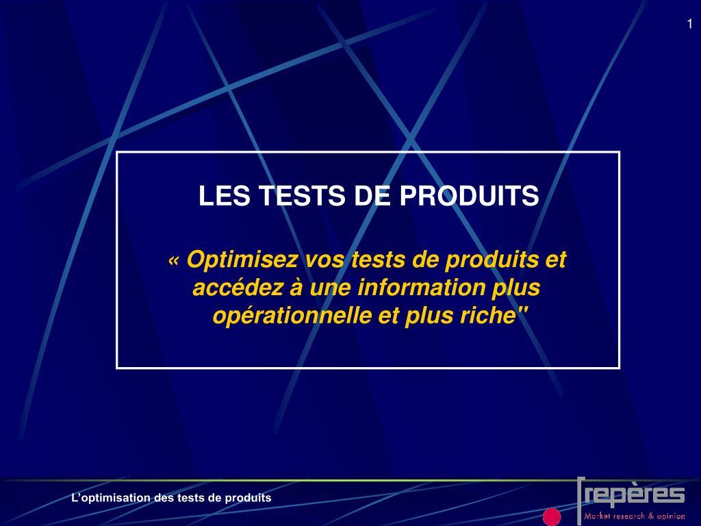 LES TESTS DE PRODUITS