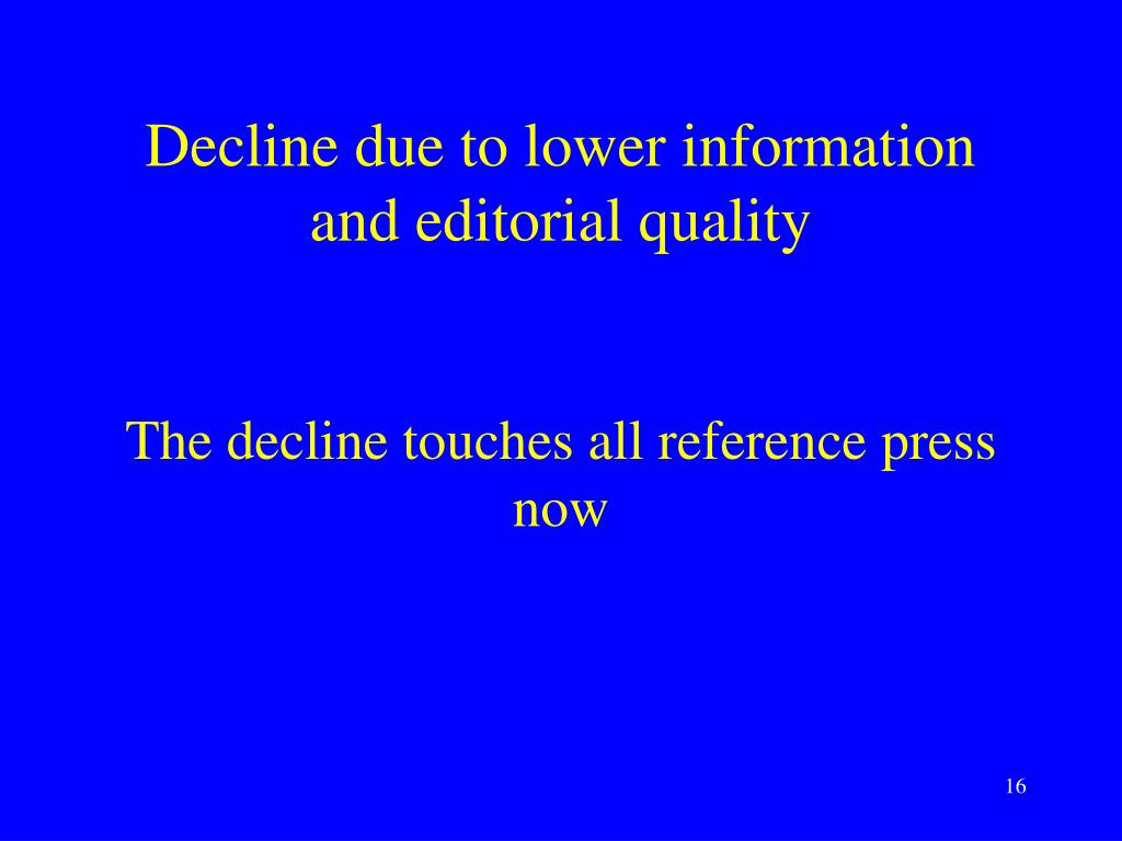 Decline due to lower information and editorial quality