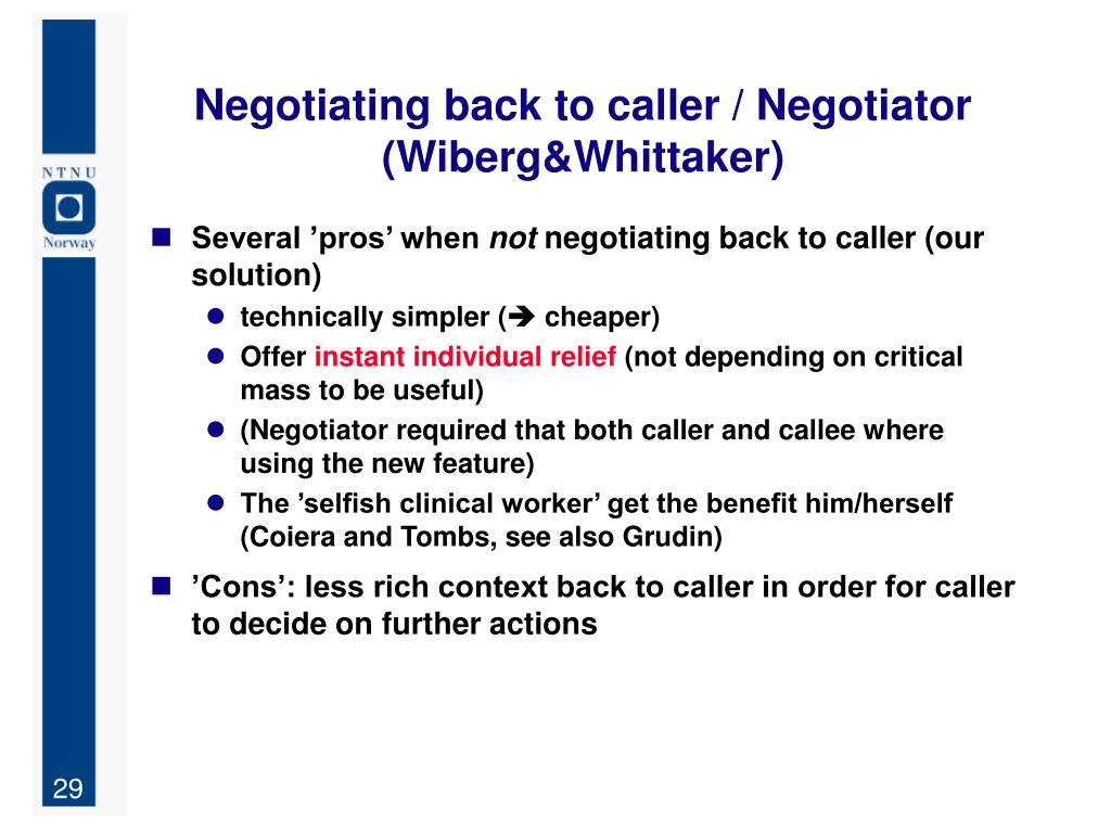 Negotiating back to caller / Negotiator (Wiberg&Whittaker)
