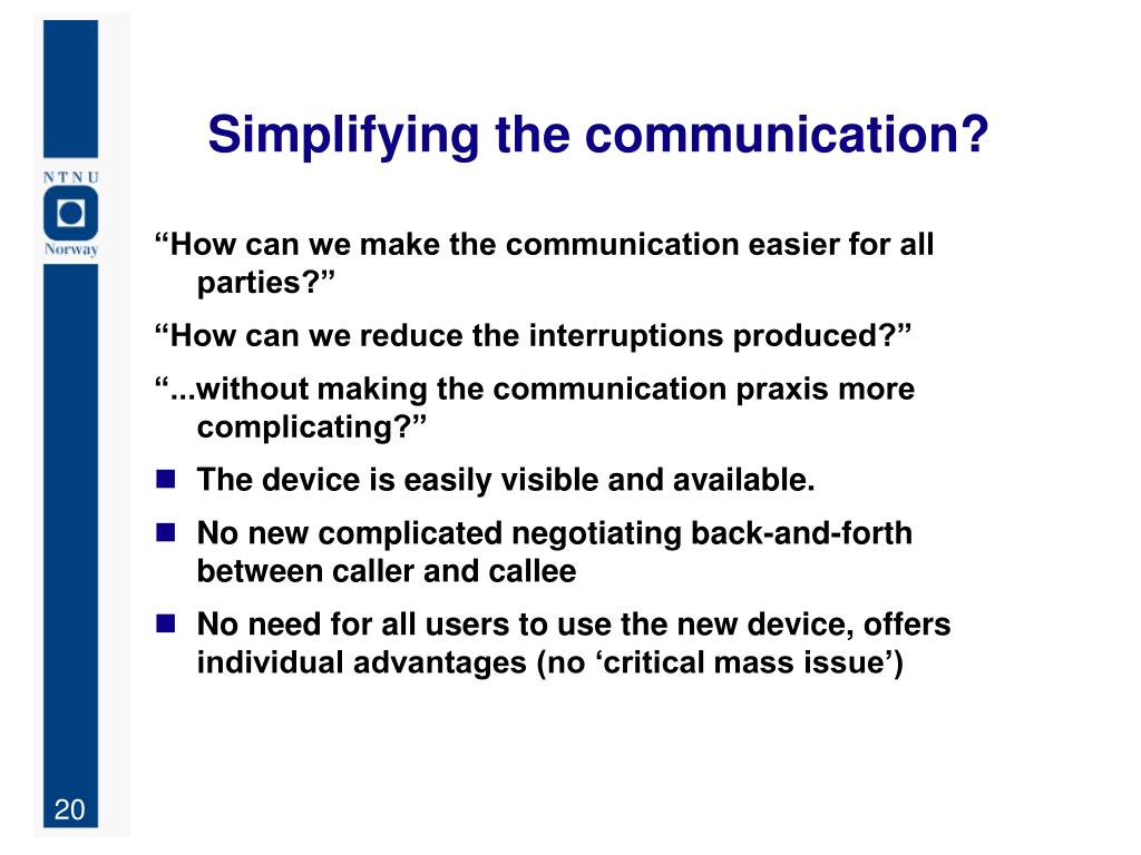 Simplifying the communication?