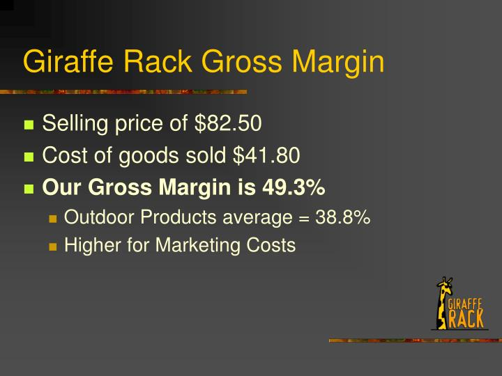 Giraffe Rack Gross Margin