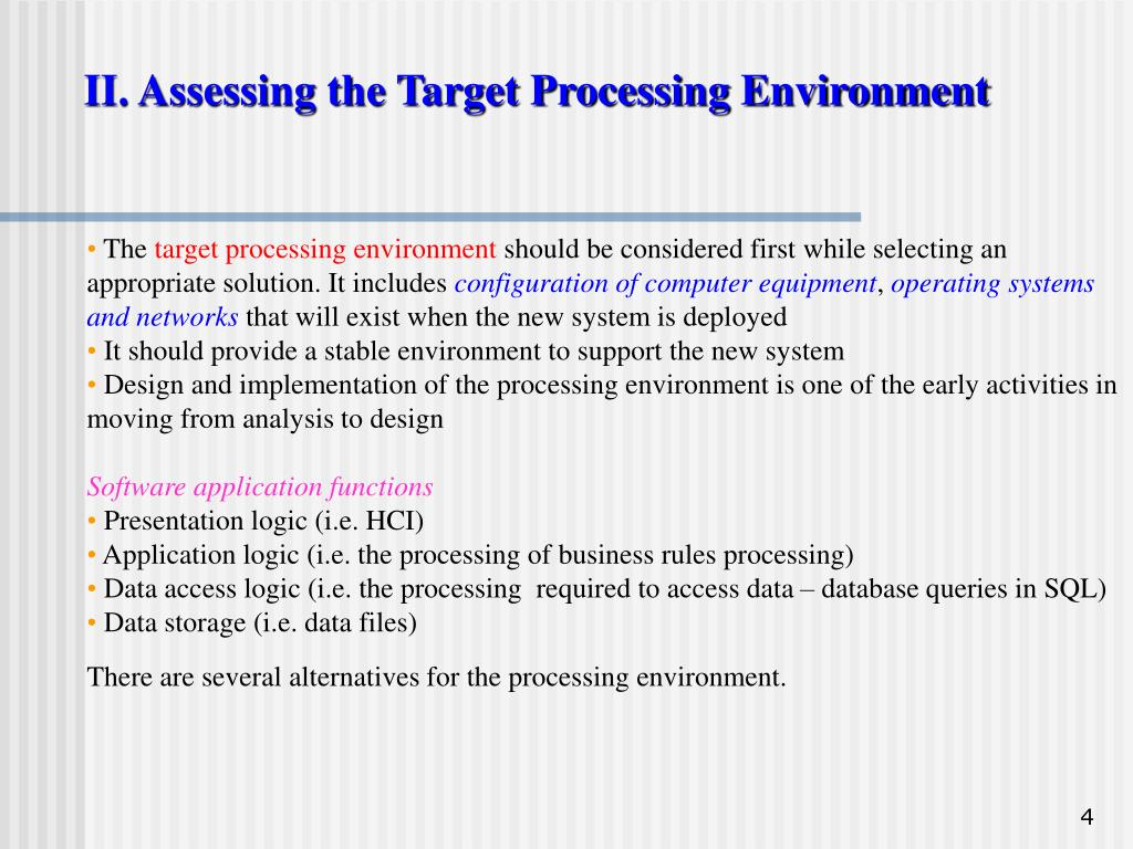 II. Assessing the Target Processing Environment