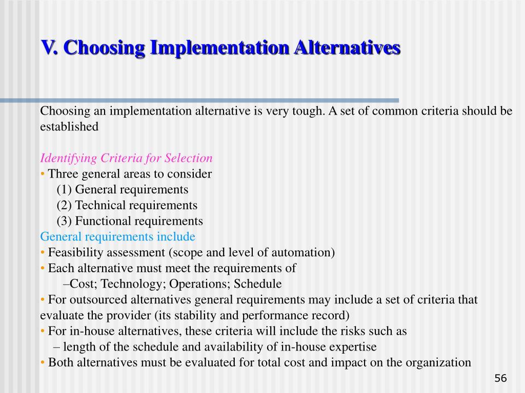 V. Choosing Implementation Alternatives