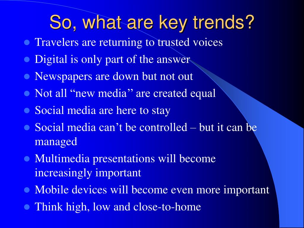 So, what are key trends?