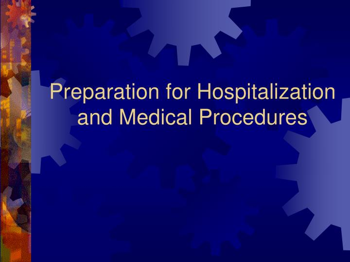 preparation for hospitalization and medical procedures