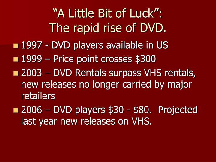 """""""A Little Bit of Luck"""":"""
