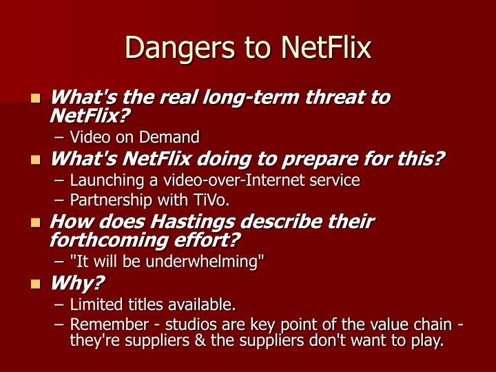 Dangers to NetFlix