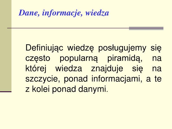 Dane, informacje, wiedza