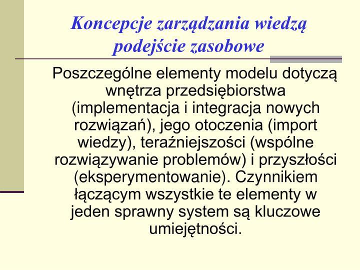 Koncepcje zarządzania wiedzą               podejście zasobowe