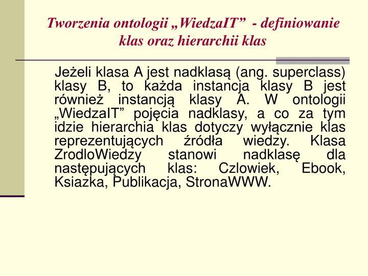 "Tworzenia ontologii ""WiedzaIT""  - definiowanie klas oraz hierarchii klas"