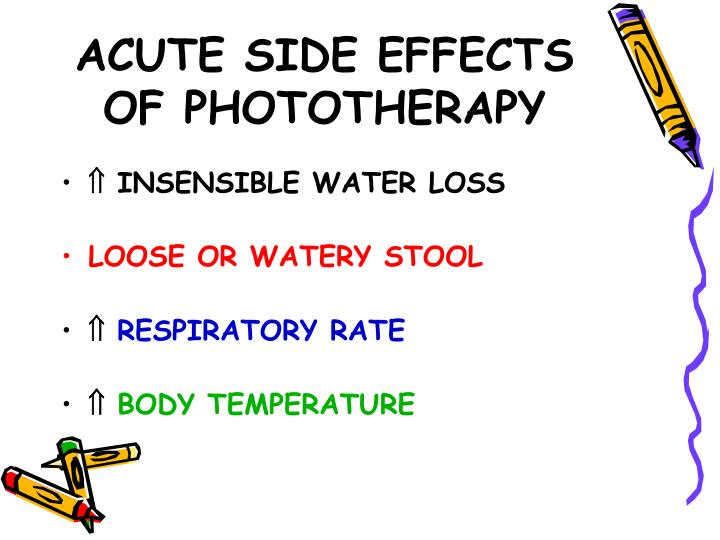 ACUTE SIDE EFFECTS OF PHOTOTHERAPY