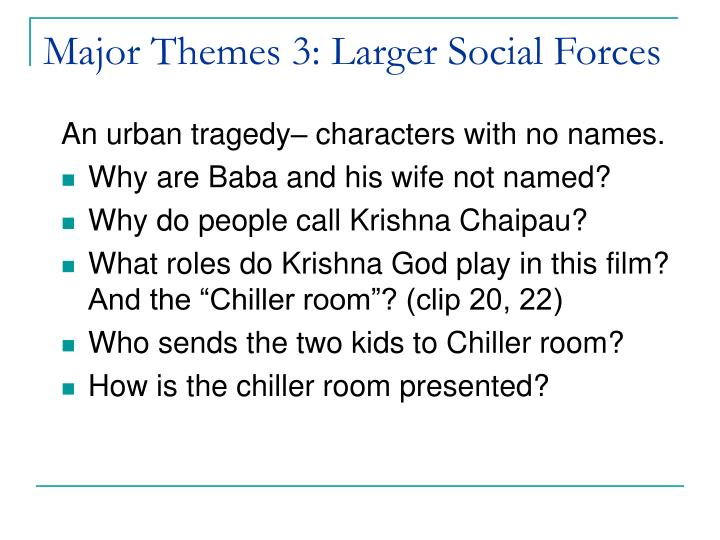 Major Themes 3: Larger Social Forces