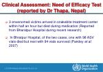 clinical assessment need of efficacy test reported by dr thapa nepal