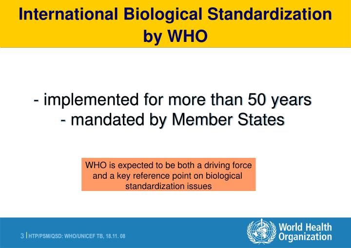 Implemented for more than 50 years mandated by member states