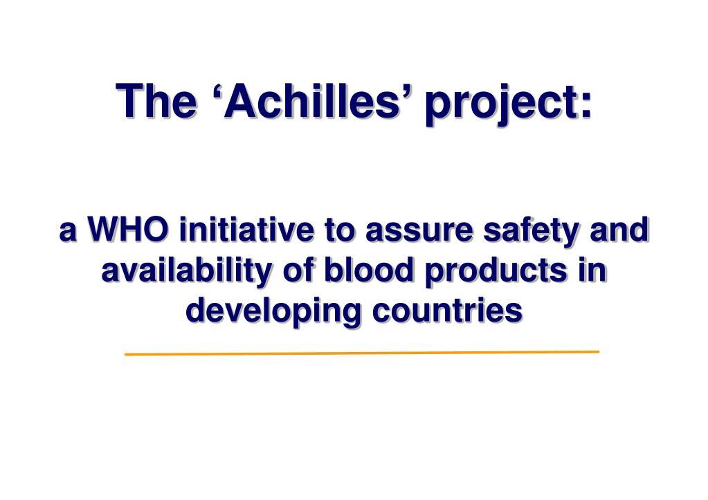 The 'Achilles' project: