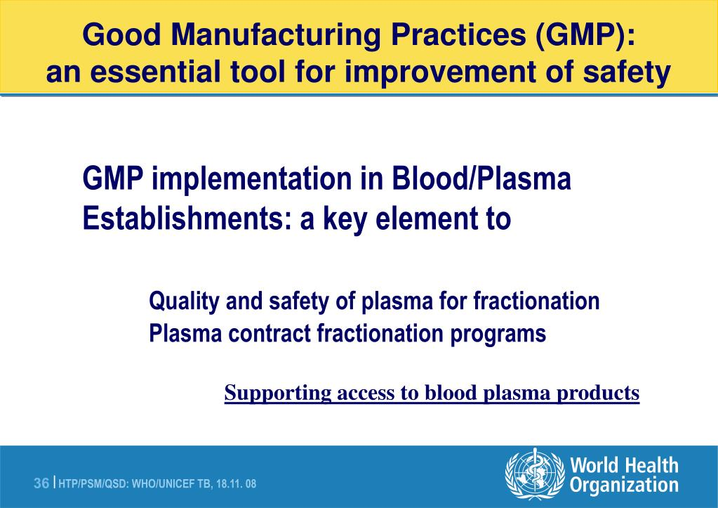 Good Manufacturing Practices (GMP):