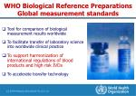 who biological reference preparations global measurement standards